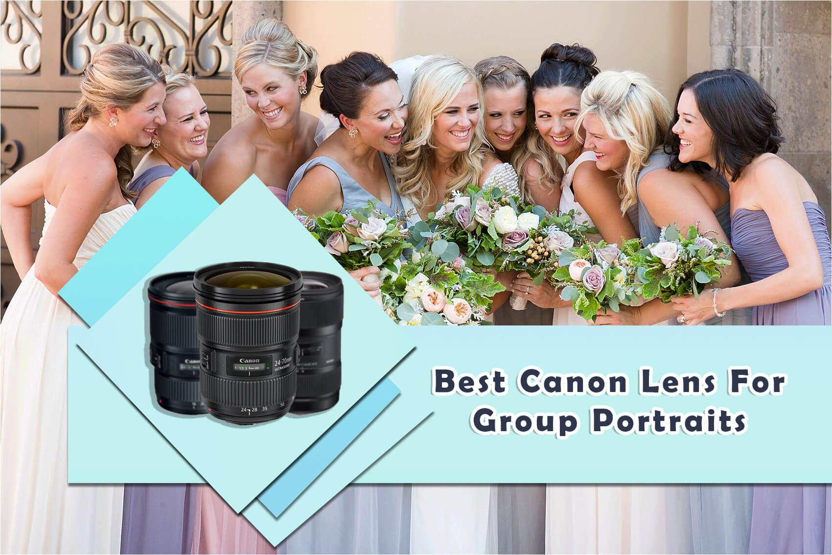 Best-Canon-Lens-For-Group-Portraits